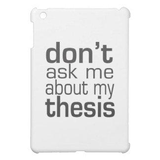 No me pregunte acerca de mi tesis
