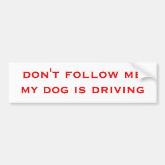 no me siga que mi perro está conduciendo pegatina para auto