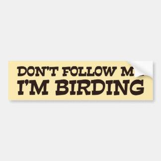No me siga que soy Birding Etiqueta De Parachoque
