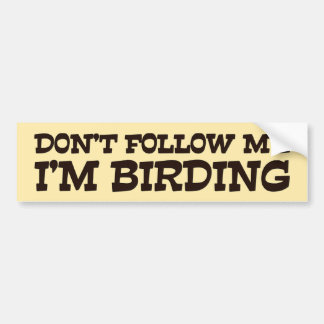 No me siga que soy Birding Pegatina Para Auto