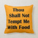 No me tiente con la comida almohadas