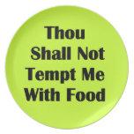 No me tiente con la comida plato de cena