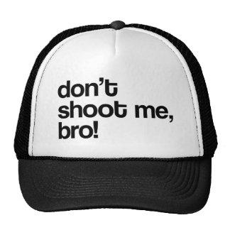 no me tire bro gorra