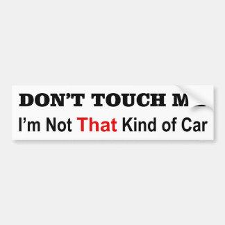 No me toque que no soy esa clase de pegatina del c etiqueta de parachoque