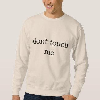 no me toque sudadera