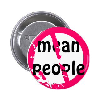 No Mean People! Pinback Button