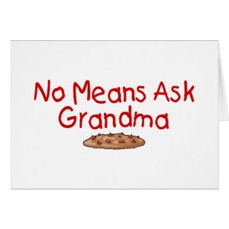 No Means Ask Grandma Card