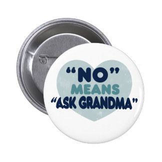 No means Grandma Pinback Buttons