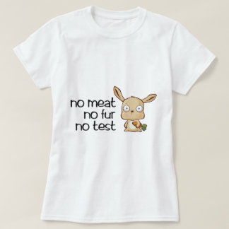 No meat No fur No test T Shirt