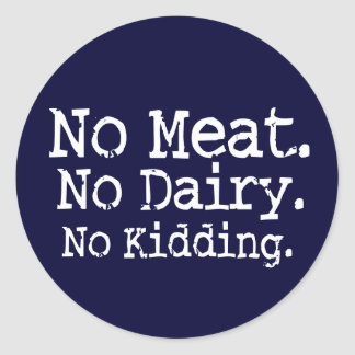 No Meat Vegan Message Swag Classic Round Sticker
