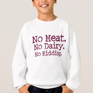 No Meat Vegan Message Sweatshirt