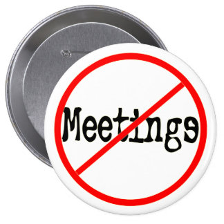 No Meetings Funny Office Saying 4 Inch Round Button