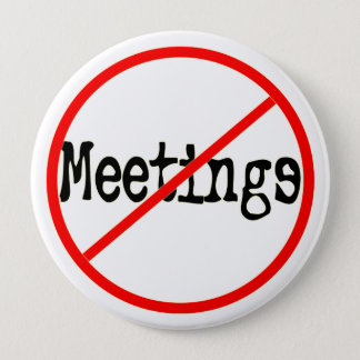 No Meetings Funny Office Saying Button