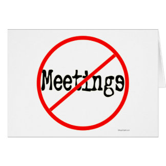 No Meetings Funny Office Saying Card