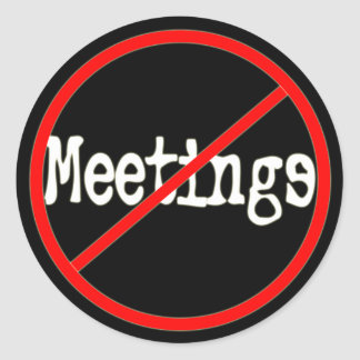 No Meetings Funny Office Saying Classic Round Sticker