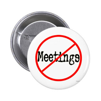 No Meetings Funny Office Saying Pinback Button