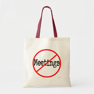 No Meetings Funny Office Saying Tote Bag