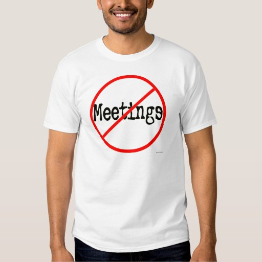 No Meetings Funny Office Saying Tshirts