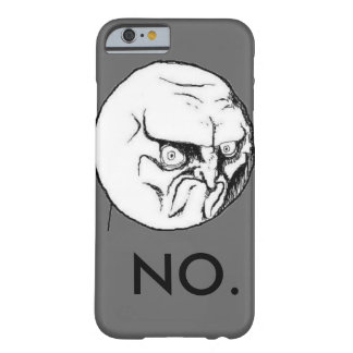 """""""NO."""" meme Grey Funny Barely There iPhone 6 Case"""