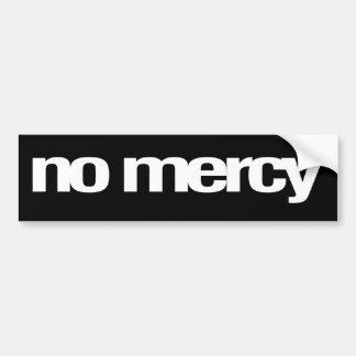 No mercy bumper sticker