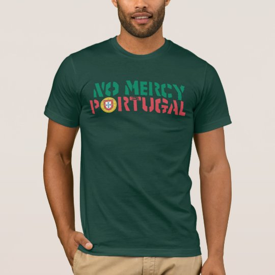 No Mercy Portugal Futbol Soccer T-Shirt