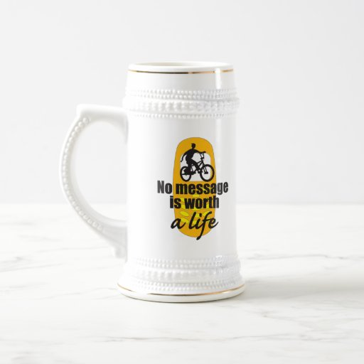 No Message is Worth a Life 18 Oz Beer Stein