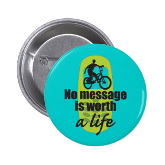 No Message is Worth a Life Pins