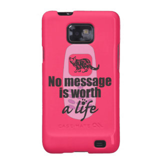 No Message is Worth a Life Samsung Galaxy S2 Covers