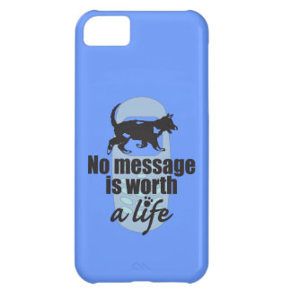 No Message is Worth a Life Cover For iPhone 5C