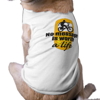 No Message is Worth a Life Dog Clothes