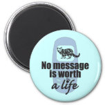 No Message is Worth a Life Fridge Magnets