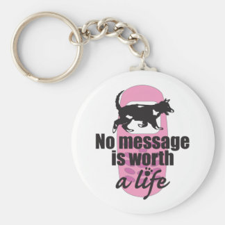 No Message is Worth a Life Keychain