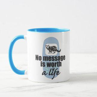 No Message is Worth a Life Mug