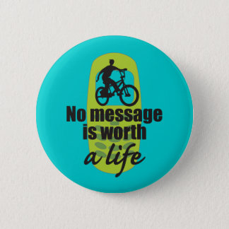 No Message is Worth a Life Pinback Button