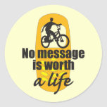 No Message is Worth a Life Round Stickers