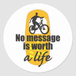 No Message is Worth a Life Stickers