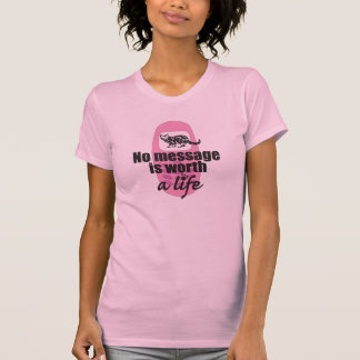No Message is Worth a Life T-shirt