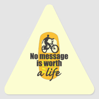 No Message is Worth a Life Triangle Sticker