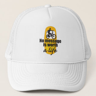 No Message is Worth a Life Trucker Hat