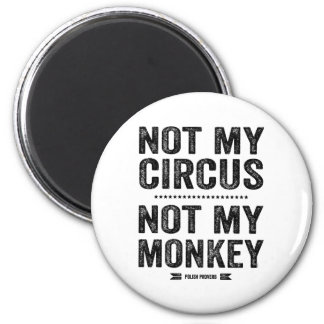 No mi circo no mi mono imán redondo 5 cm
