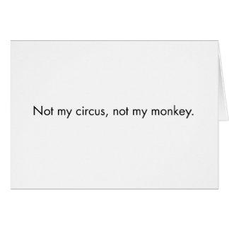 No mi circo. No mi mono Tarjeta De Felicitación
