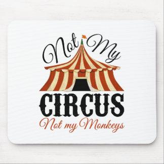 No mi circo - no mis monos alfombrilla de ratones