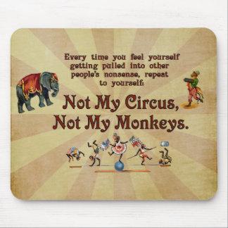 No mi circo, no mis monos alfombrillas de ratón
