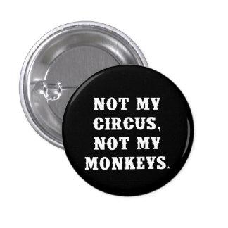 No mi circo, no mis monos pins