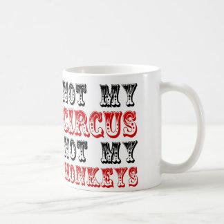 No mi circo no mis monos taza de café
