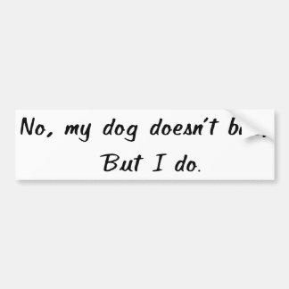 No, mi perro no muerde a la pegatina para el pegatina para auto