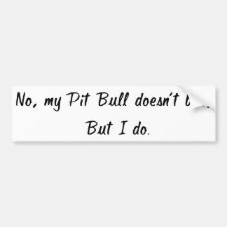 No, mi pitbull no muerde a la pegatina para el par pegatina de parachoque