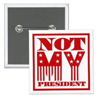 No mi presidente barras y estrellas rojas pin cuadrado