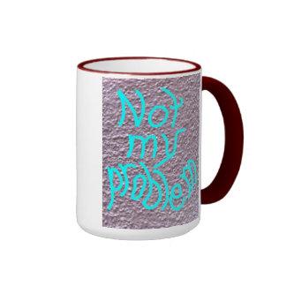 No mi taza de café del problema