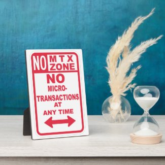 NO MICROTRANSACTIONS AT ANYTIME NO MTX Zone Plaque